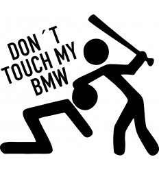 Don't touch my BMW
