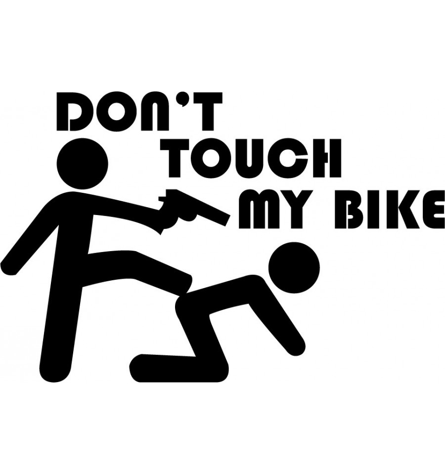 Dont touch my bike