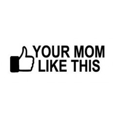 Stickers humour Your mom like