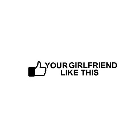 Your girlfriend